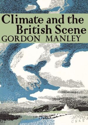 Climate and The British Scene by Gordon Manley